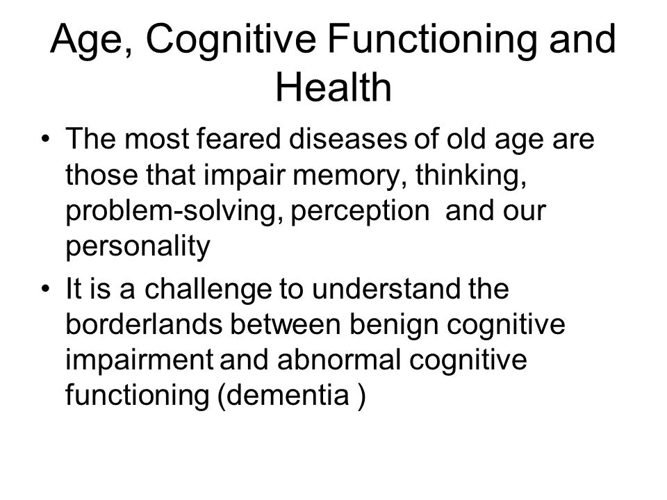 Age, Cognitive Functioning and Health