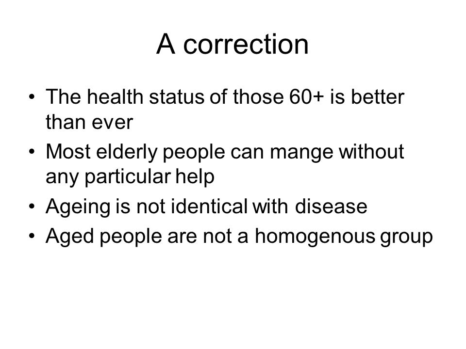 A correction The health status of those 60+ is better than ever