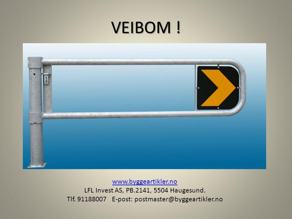 VEIBOM ! www.byggeartikler.no LFL Invest AS, PB.2141, 5504 Haugesund.