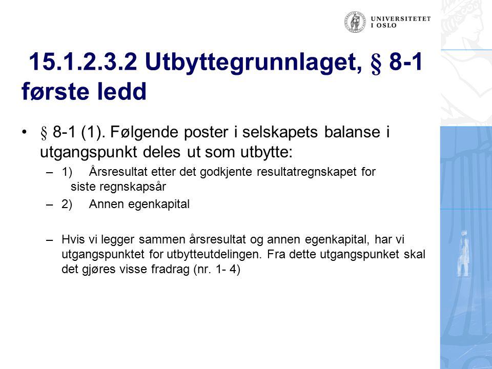 15.1.2.3.2 Utbyttegrunnlaget, § 8-1 første ledd
