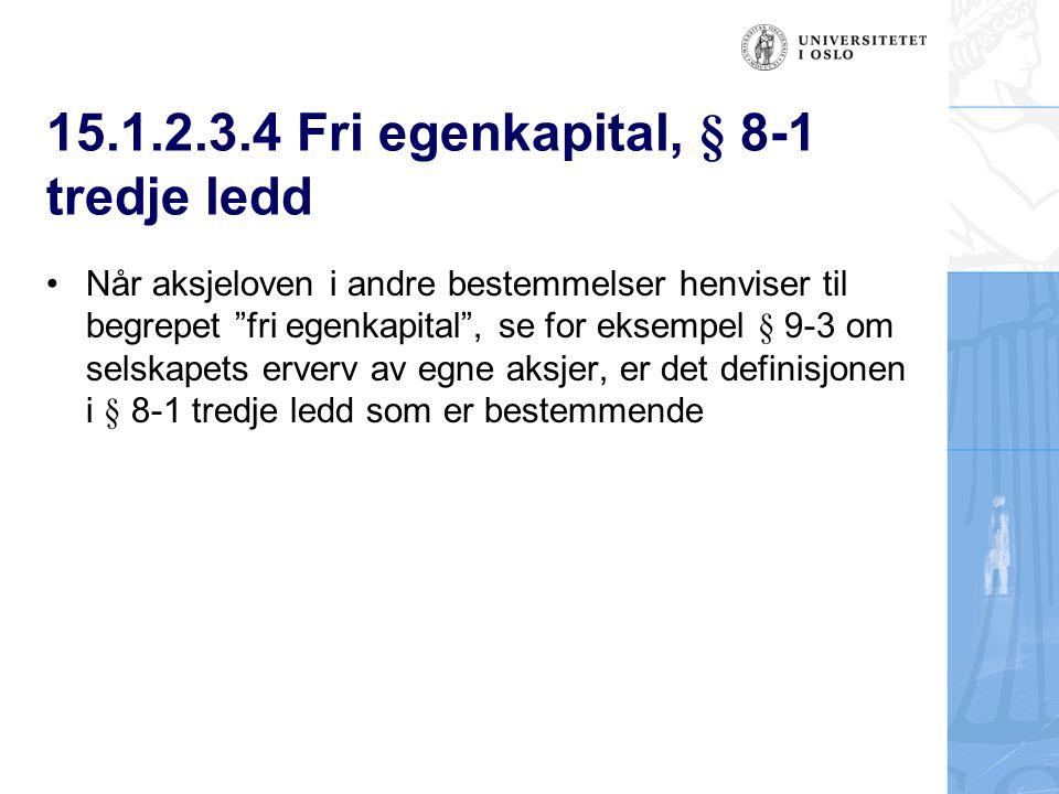 15.1.2.3.4 Fri egenkapital, § 8-1 tredje ledd