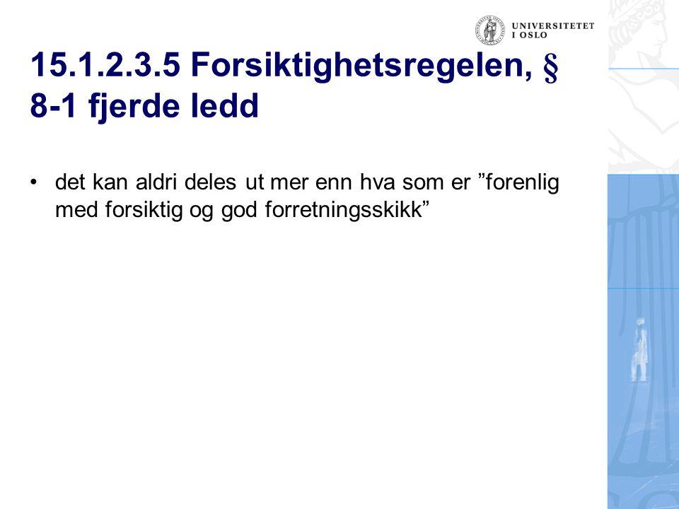 15.1.2.3.5 Forsiktighetsregelen, § 8-1 fjerde ledd