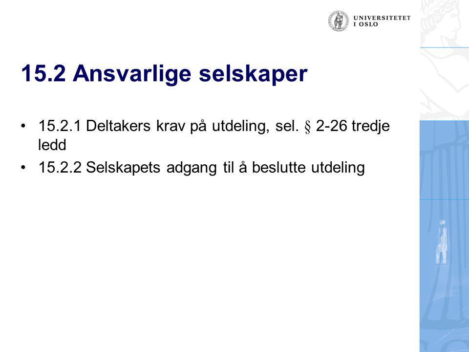 15.2 Ansvarlige selskaper 15.2.1 Deltakers krav på utdeling, sel.