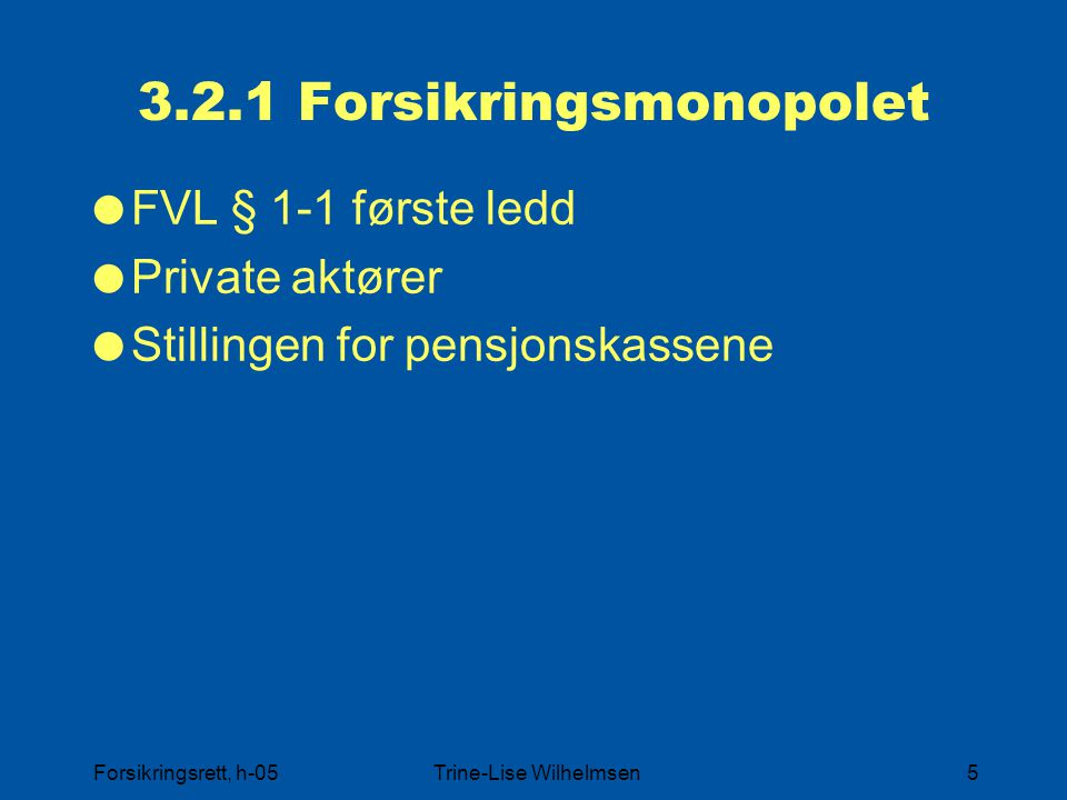 3.2.1 Forsikringsmonopolet