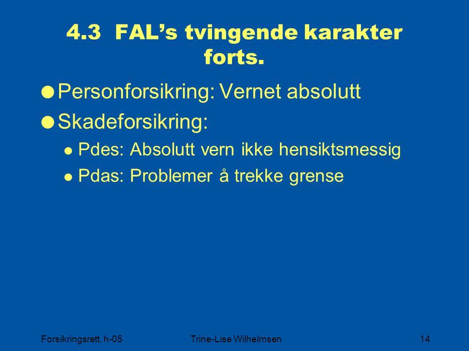 4.3 FAL's tvingende karakter forts.