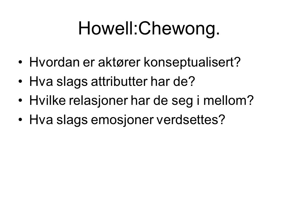 Howell:Chewong. Hvordan er aktører konseptualisert