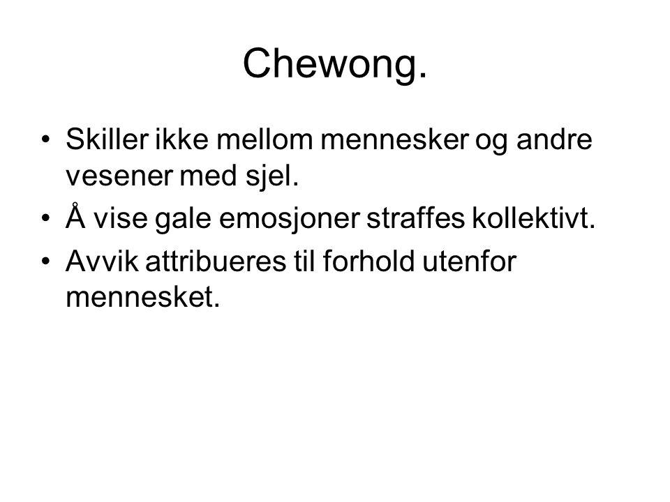 Chewong. Skiller ikke mellom mennesker og andre vesener med sjel.