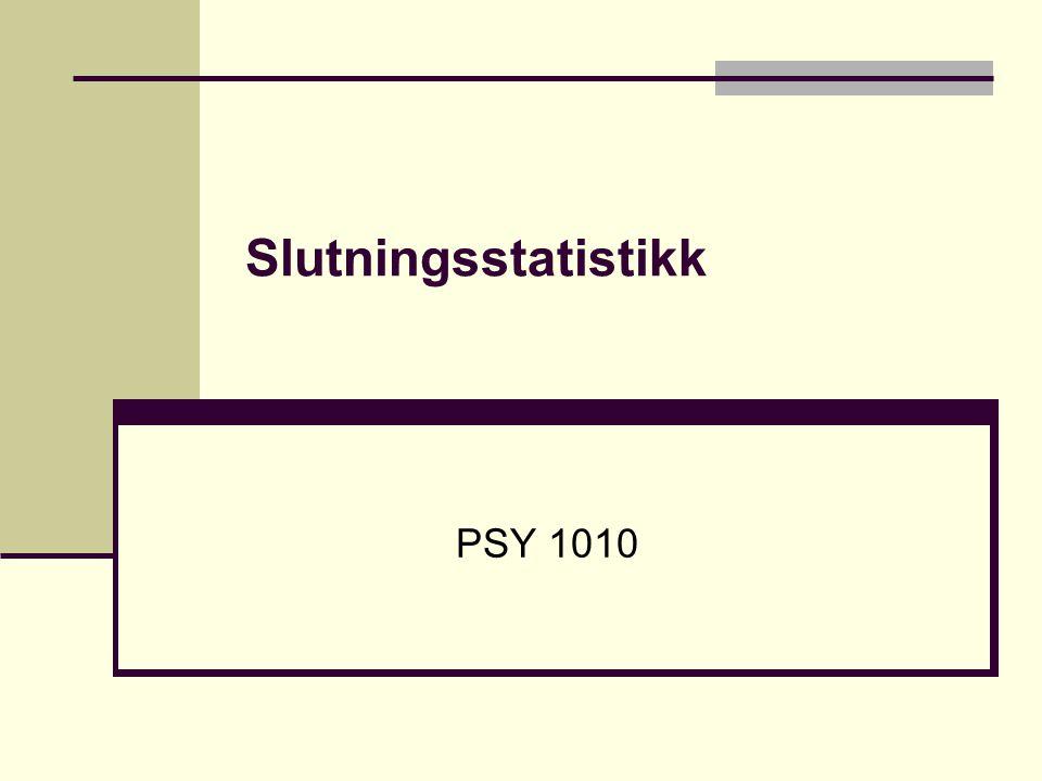 Slutningsstatistikk PSY 1010