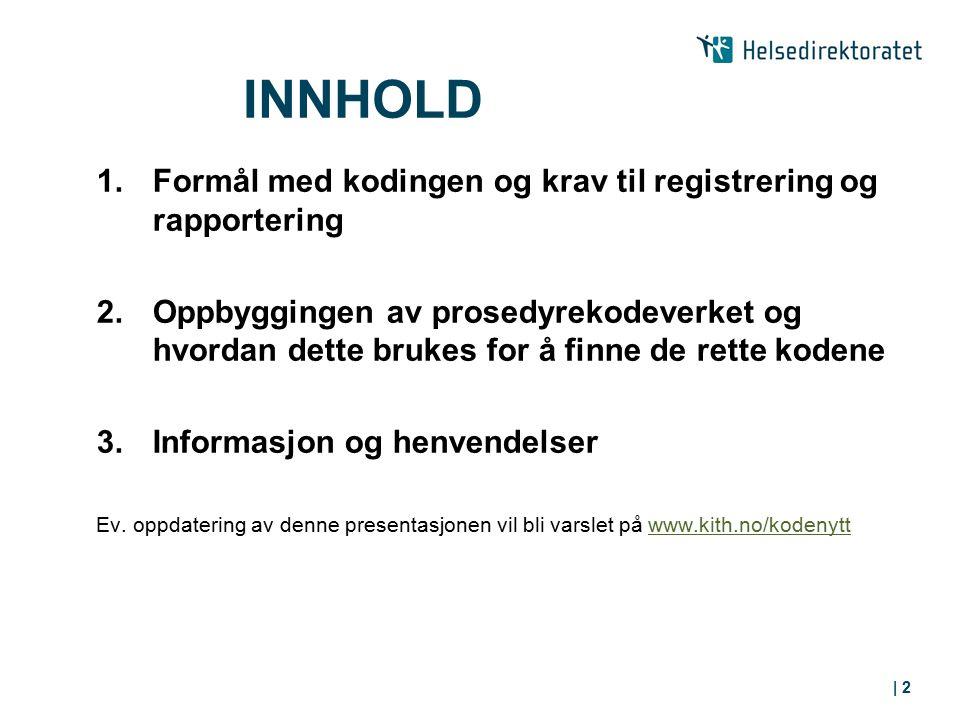 INNHOLD 1. Formål med kodingen og krav til registrering og rapportering.
