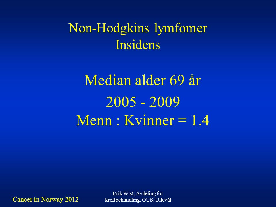Non-Hodgkins lymfomer Insidens
