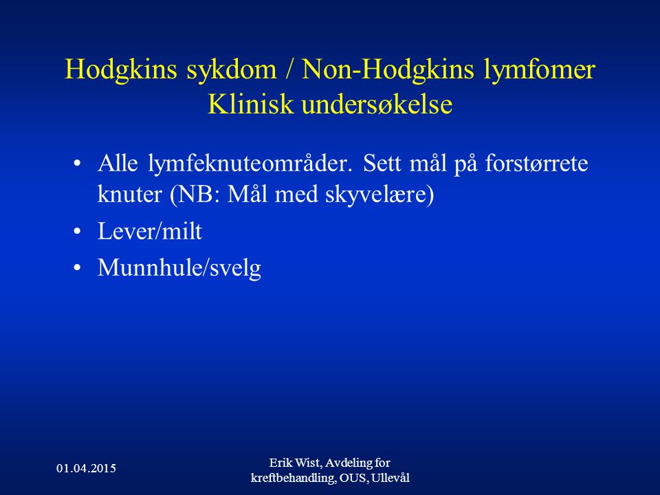Hodgkins sykdom / Non-Hodgkins lymfomer Klinisk undersøkelse