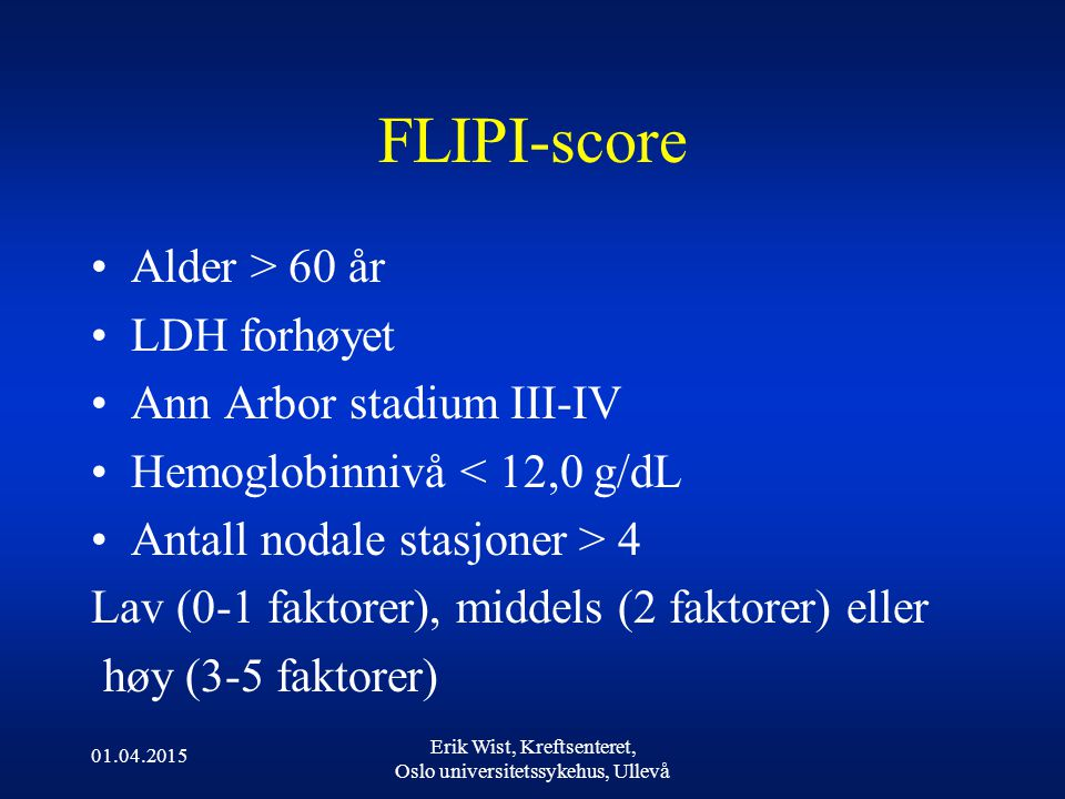 FLIPI-score Alder > 60 år LDH forhøyet Ann Arbor stadium III-IV