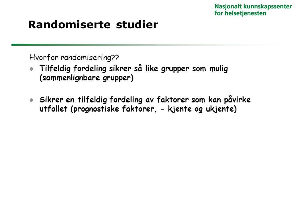 Randomiserte studier Hvorfor randomisering