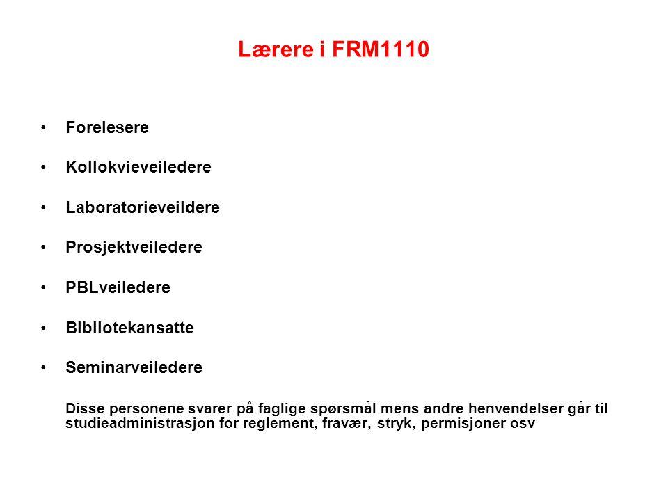 Lærere i FRM1110 Forelesere Kollokvieveiledere Laboratorieveildere