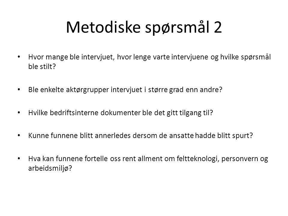 Metodiske spørsmål 2 Hvor mange ble intervjuet, hvor lenge varte intervjuene og hvilke spørsmål ble stilt