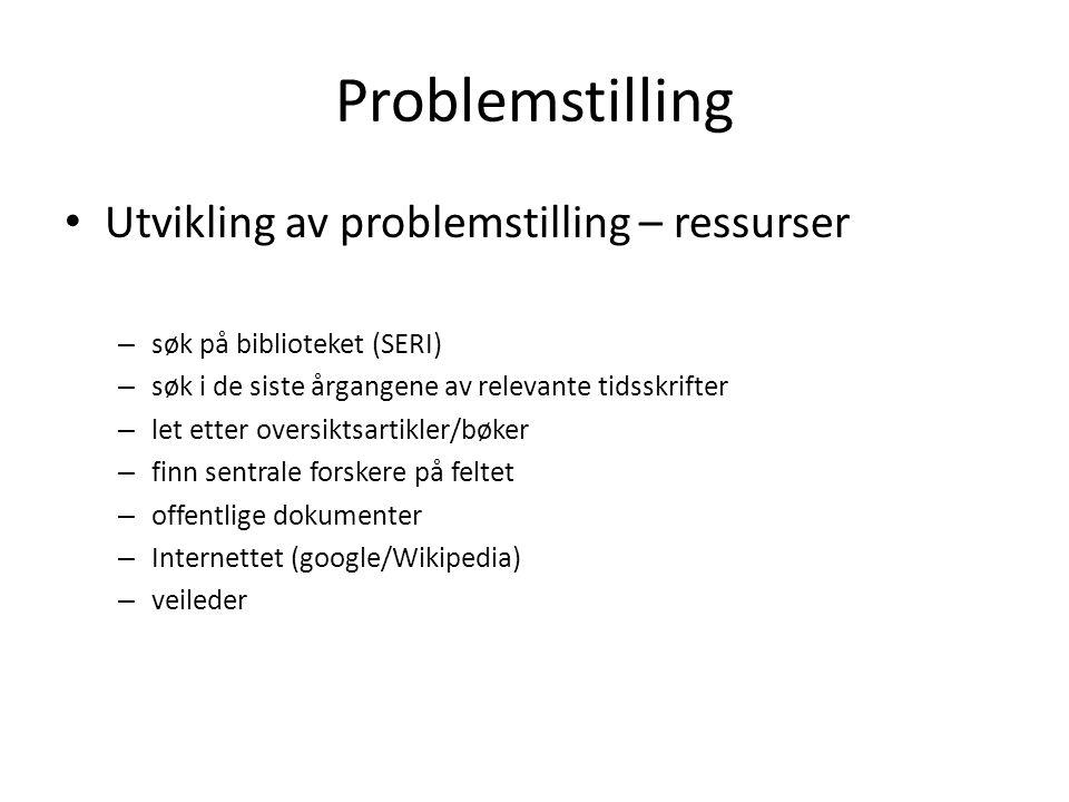 Problemstilling Utvikling av problemstilling – ressurser