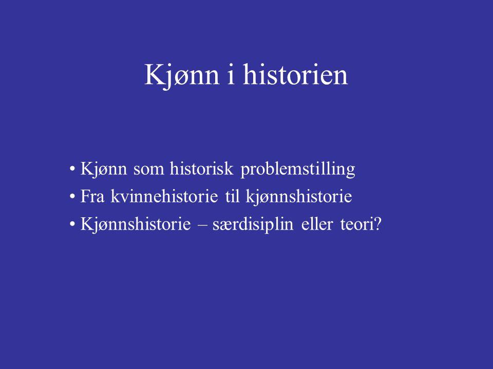 Kjønn i historien Kjønn som historisk problemstilling