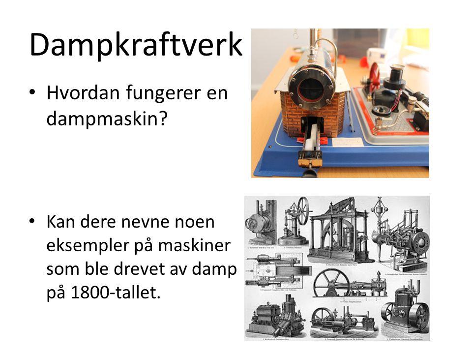 Dampkraftverk Hvordan fungerer en dampmaskin