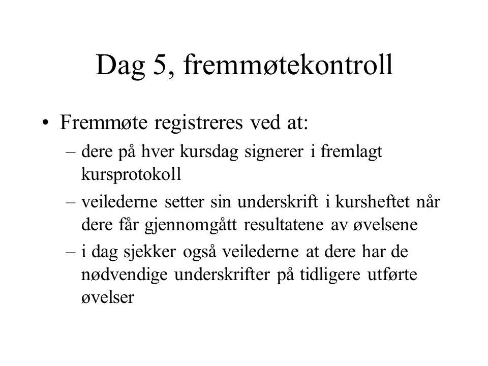 Dag 5, fremmøtekontroll Fremmøte registreres ved at: