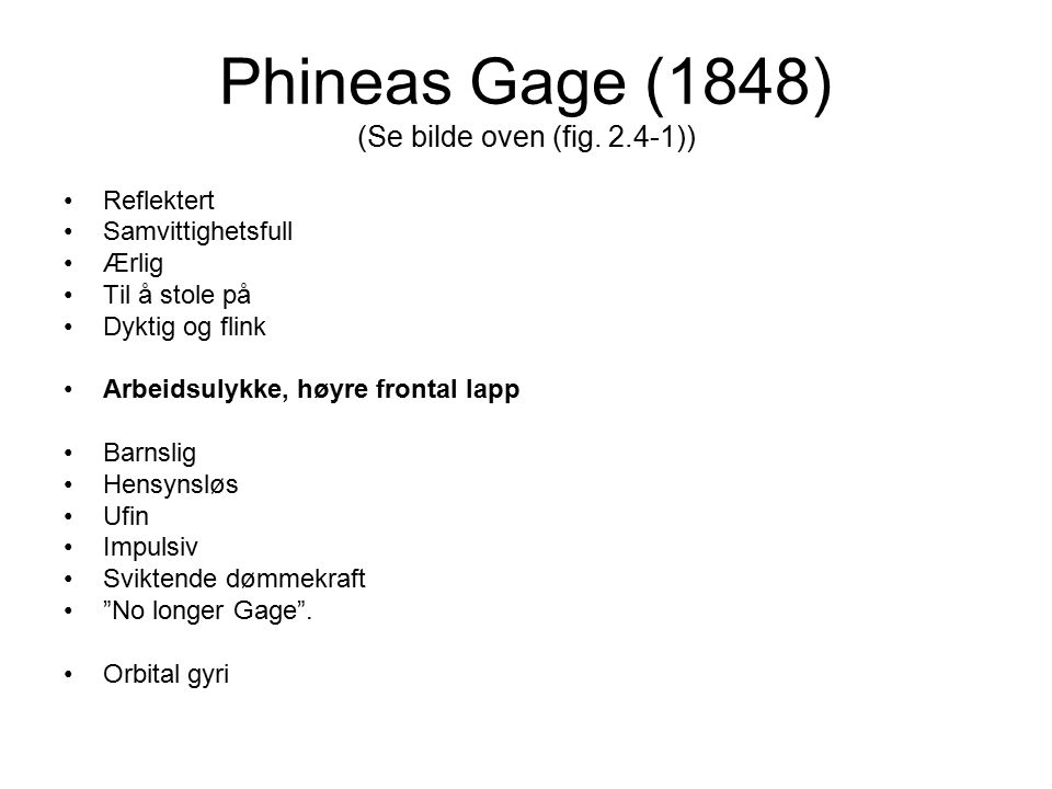 Phineas Gage (1848) (Se bilde oven (fig. 2.4-1))