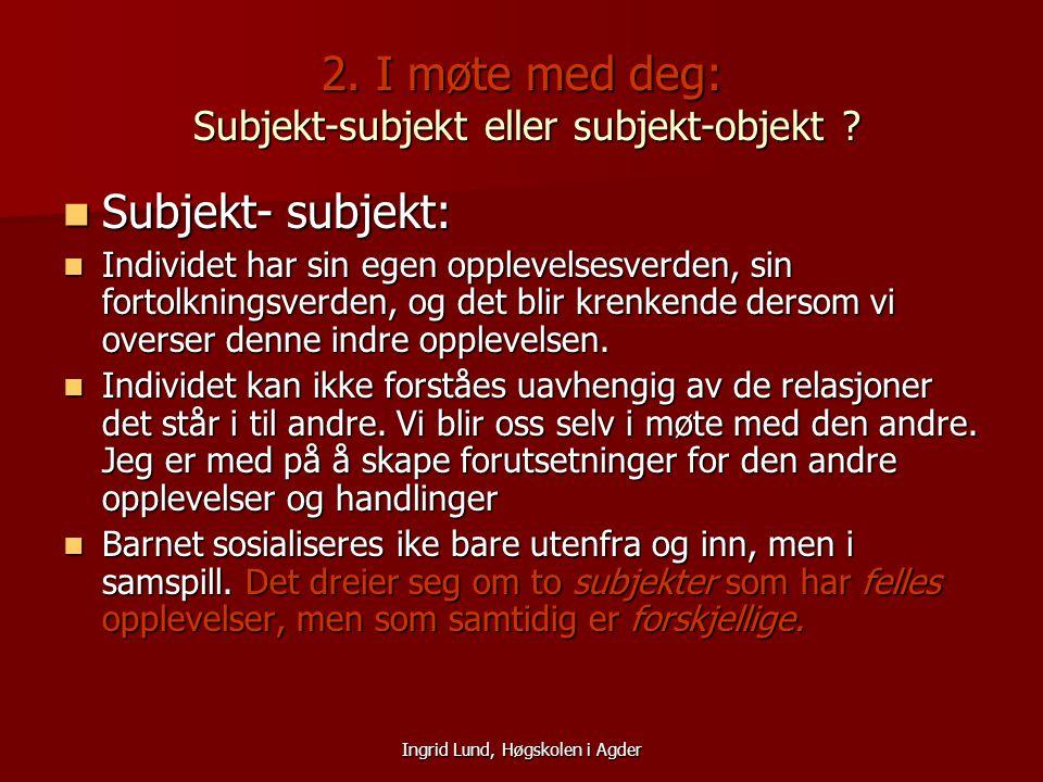 2. I møte med deg: Subjekt-subjekt eller subjekt-objekt