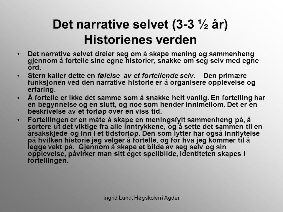 Det narrative selvet (3-3 ½ år) Historienes verden