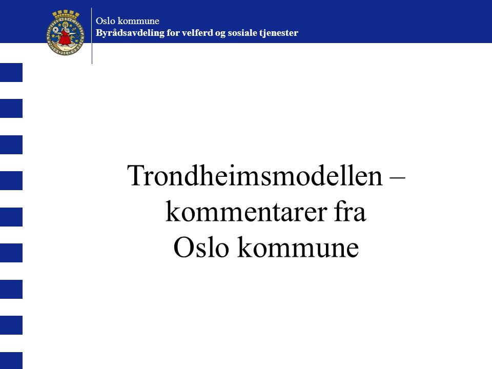 Trondheimsmodellen – kommentarer fra