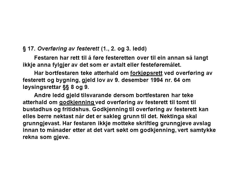 § 17. Overføring av festerett (1., 2. og 3. ledd)