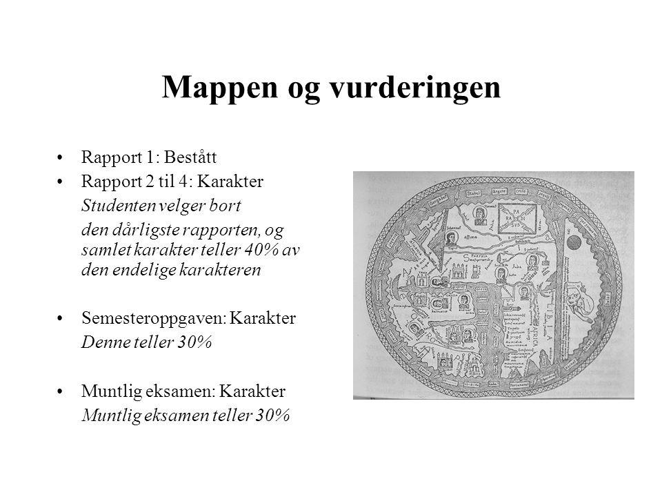 Mappen og vurderingen Rapport 1: Bestått Rapport 2 til 4: Karakter