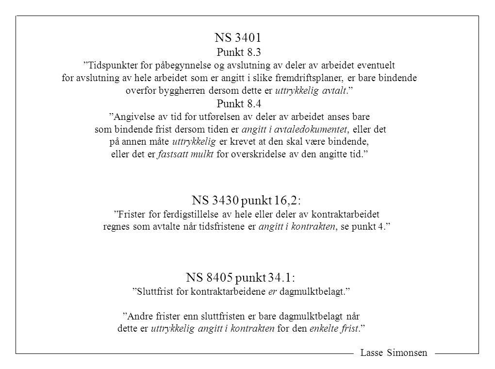 NS 3401 NS 3430 punkt 16,2: NS 8405 punkt 34.1: Punkt 8.3 Punkt 8.4