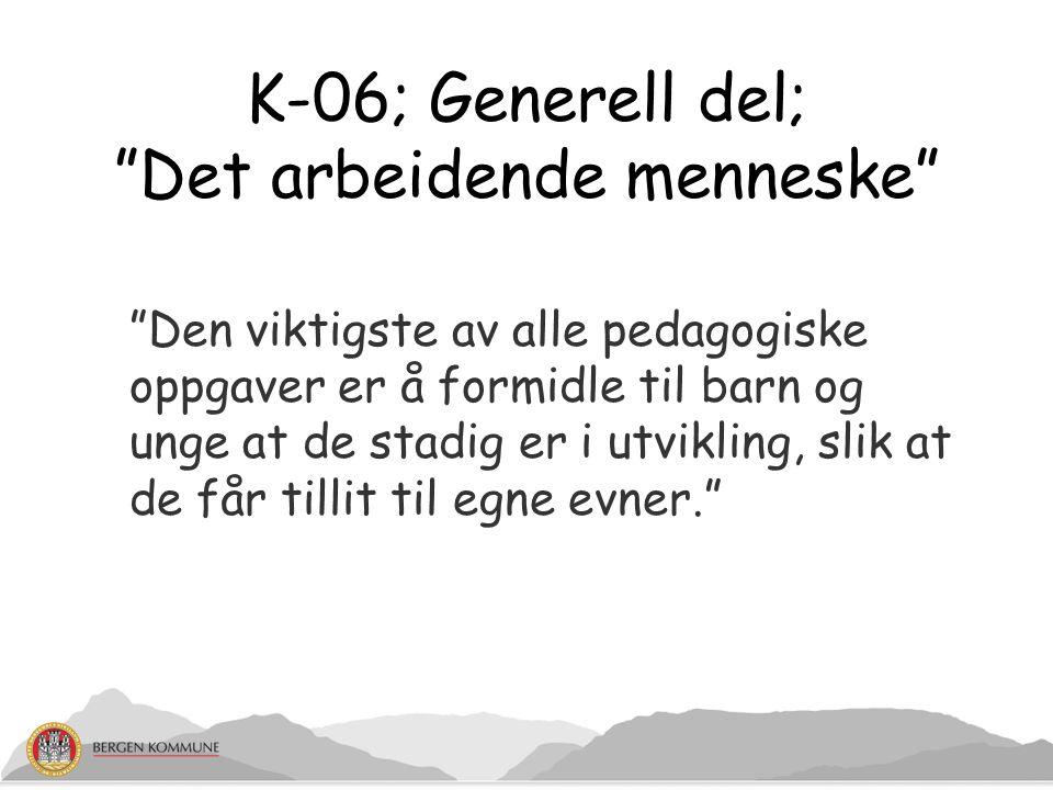 K-06; Generell del; Det arbeidende menneske