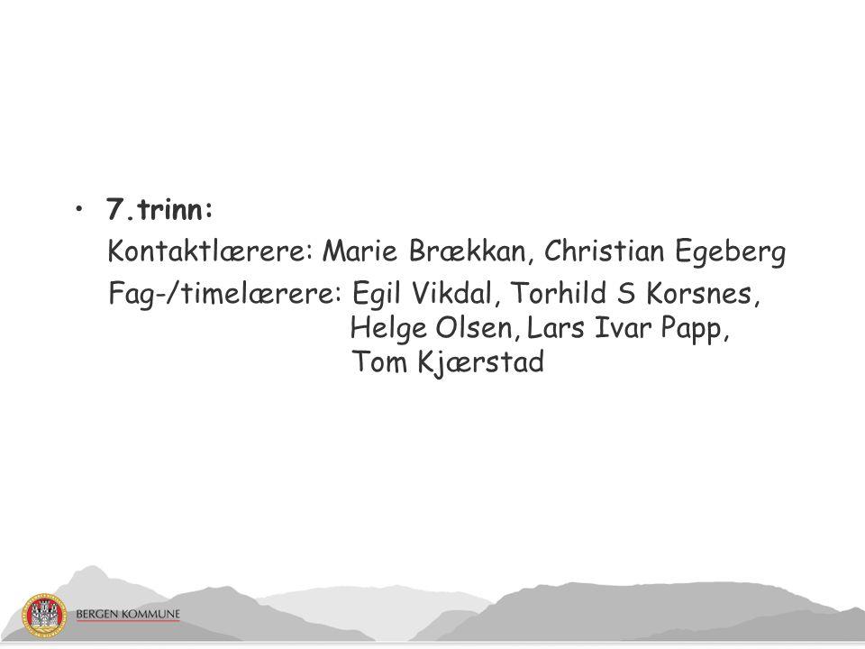 7.trinn: Kontaktlærere: Marie Brækkan, Christian Egeberg.