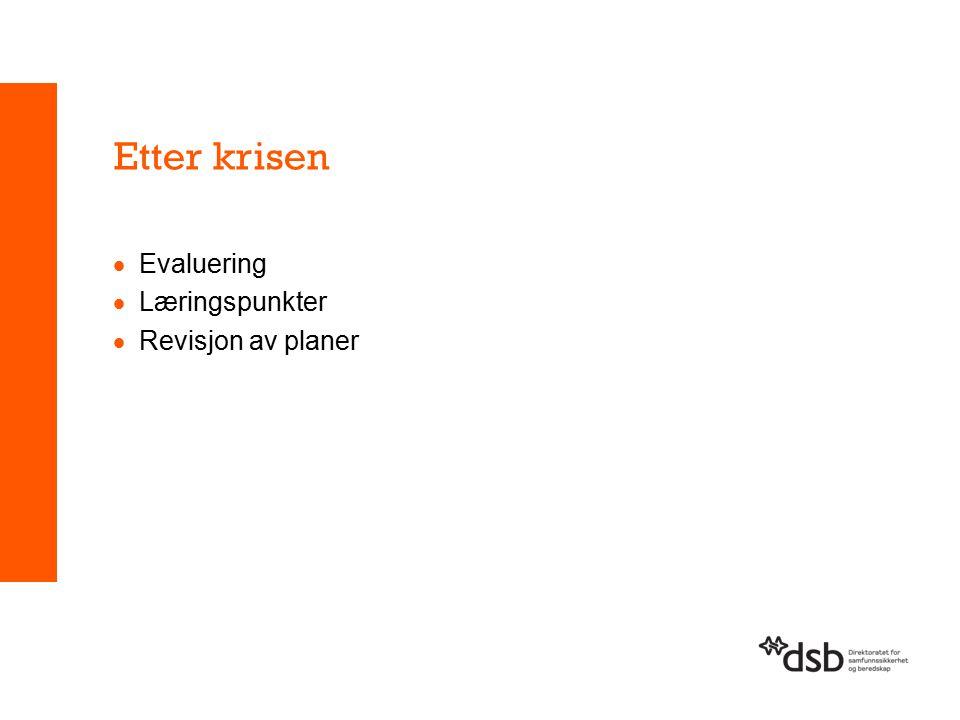 Etter krisen Evaluering Læringspunkter Revisjon av planer