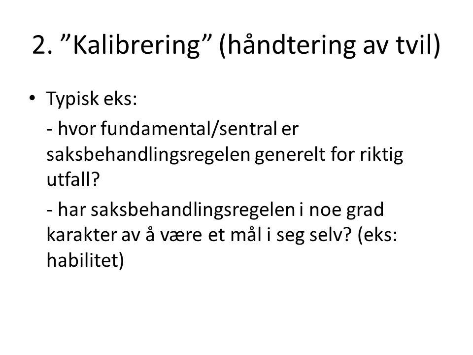 2. Kalibrering (håndtering av tvil)