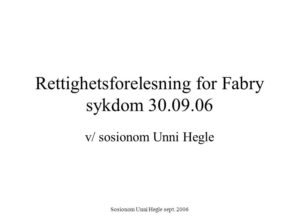 Rettighetsforelesning for Fabry sykdom 30.09.06