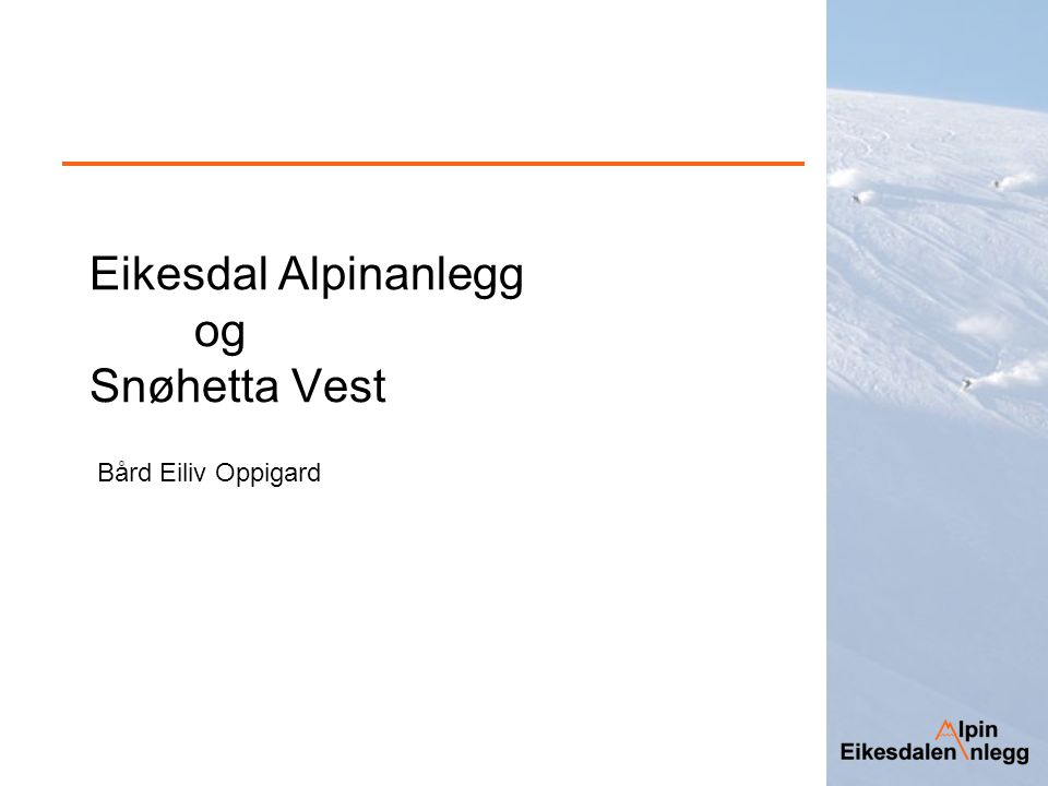 Eikesdal Alpinanlegg og Snøhetta Vest