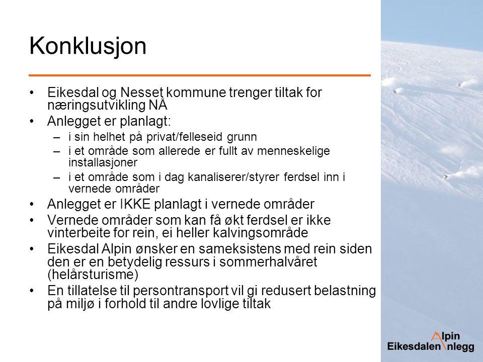 Konklusjon Eikesdal og Nesset kommune trenger tiltak for næringsutvikling NÅ. Anlegget er planlagt: