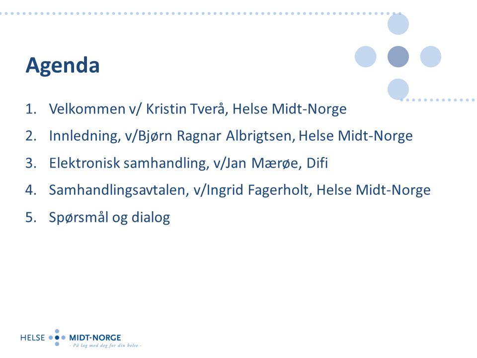 Agenda Velkommen v/ Kristin Tverå, Helse Midt-Norge