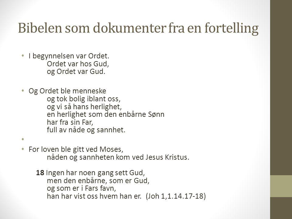 Bibelen som dokumenter fra en fortelling