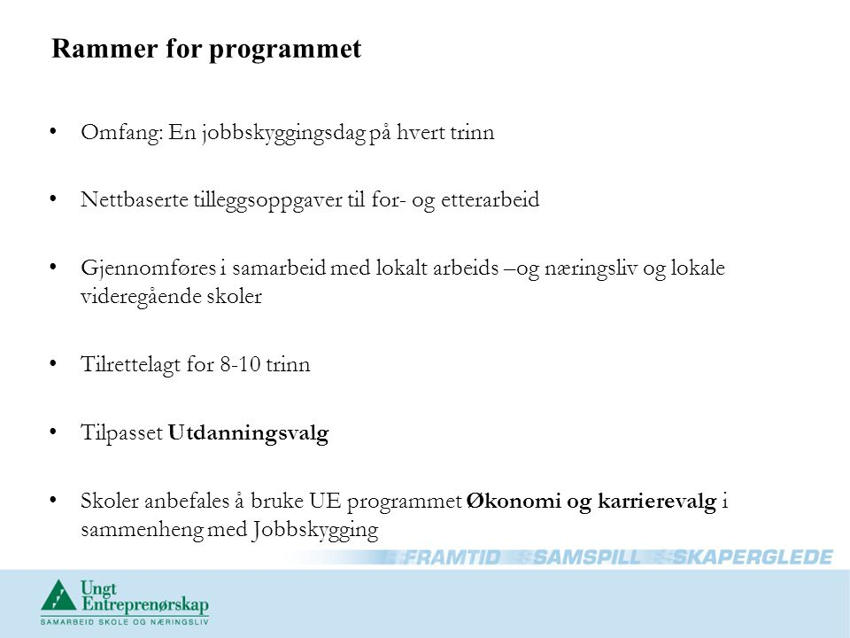 Rammer for programmet Omfang: En jobbskyggingsdag på hvert trinn