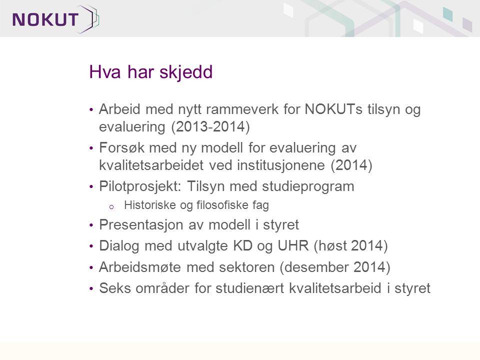 Hva har skjedd Arbeid med nytt rammeverk for NOKUTs tilsyn og evaluering (2013-2014)
