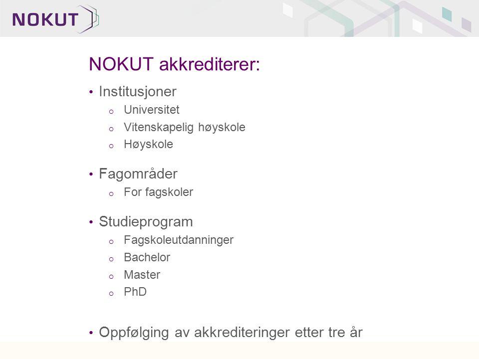 NOKUT akkrediterer: Institusjoner Fagområder Studieprogram