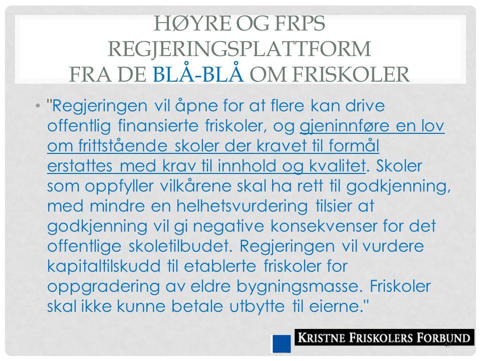 Høyre og FrPs regjeringsplattform fra de blå-blå om friskoler