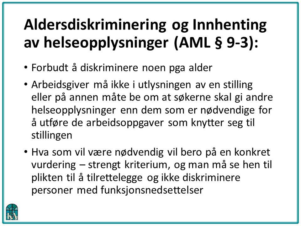 Aldersdiskriminering og Innhenting av helseopplysninger (AML § 9-3):