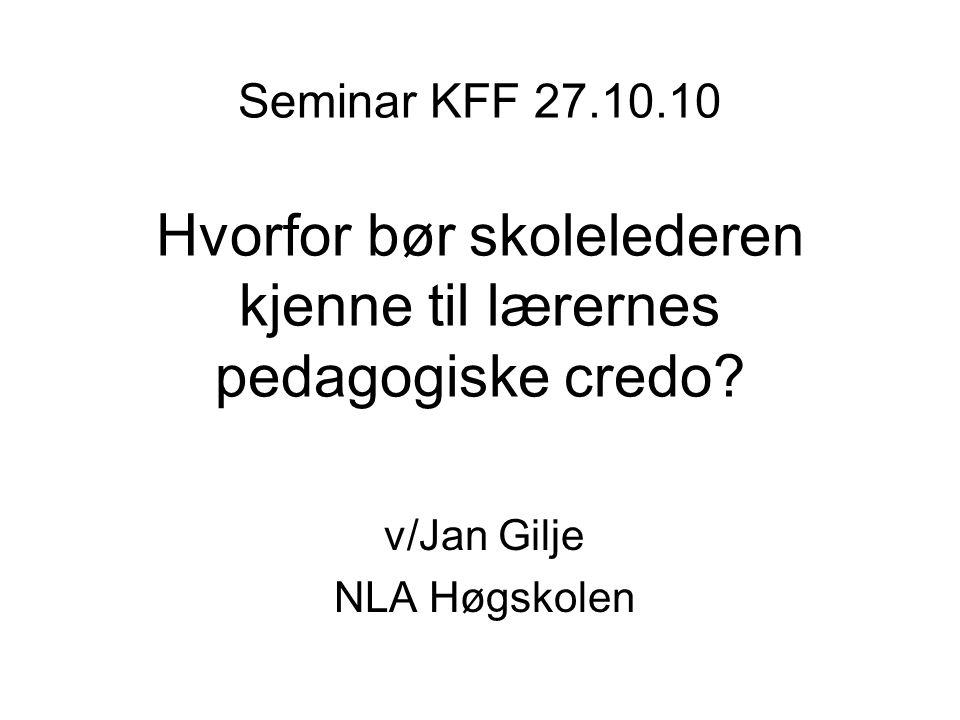 v/Jan Gilje NLA Høgskolen