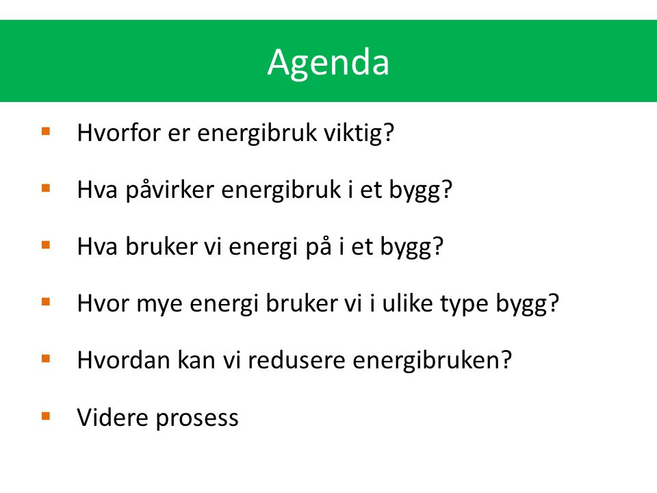 Agenda Hvorfor er energibruk viktig