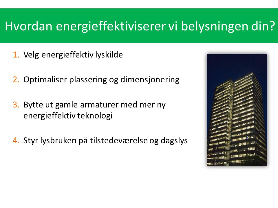 Hvordan energieffektiviserer vi belysningen din