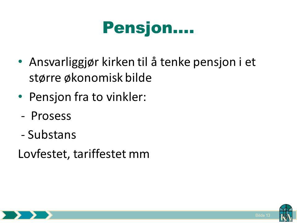 Pensjon…. Ansvarliggjør kirken til å tenke pensjon i et større økonomisk bilde. Pensjon fra to vinkler: