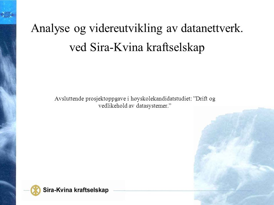 Analyse og videreutvikling av datanettverk. ved Sira-Kvina kraftselskap