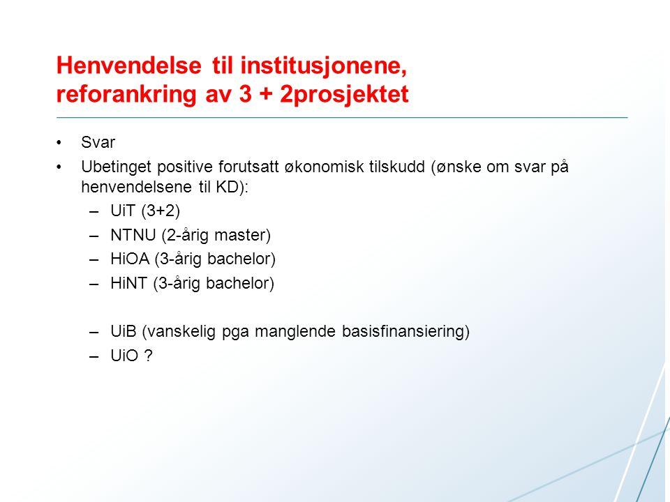 Henvendelse til institusjonene, reforankring av 3 + 2prosjektet